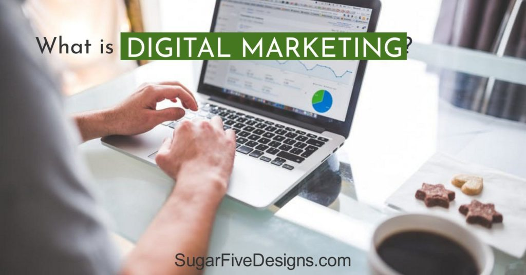 What Is Digital Marketing - Sugar Five Designs - Atlanta Web Designer